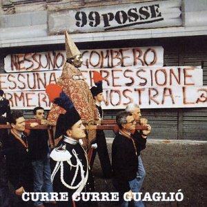 99 Posse - Curre Curre Guaglio - Zortam Music