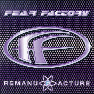 Fear Factory - Remanufacture - Cloning Technology - Zortam Music