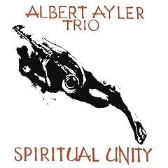 Albert Ayler / Spiritual Unity
