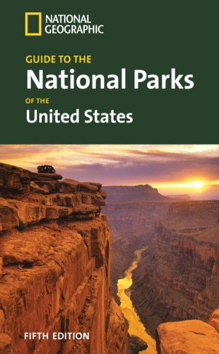National Geographic Guide to the National Parks of the United States, 5th Ed. (National Geographic Guide to the National Parks of the United States)