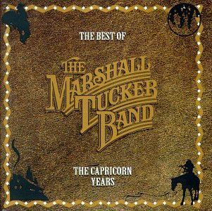The Marshall Tucker Band - The Best Of The Marshall Tucker Band: The Capricorn Years - Zortam Music