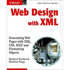 Web Design with XML: Generating Webpages with XML, CSS, XSLT and Format