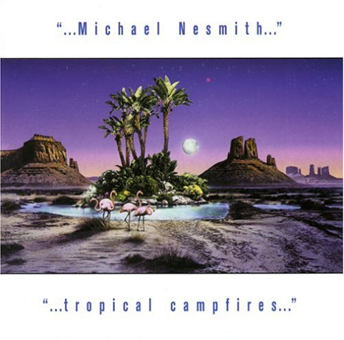 Michael Nesmith - Tropical Campfires - Zortam Music