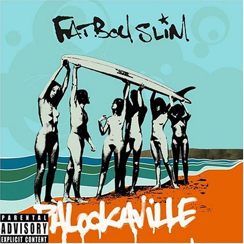 Fatboy Slim - Palookaville [Limited Edition with Free Astralwerks Sampler] - Zortam Music