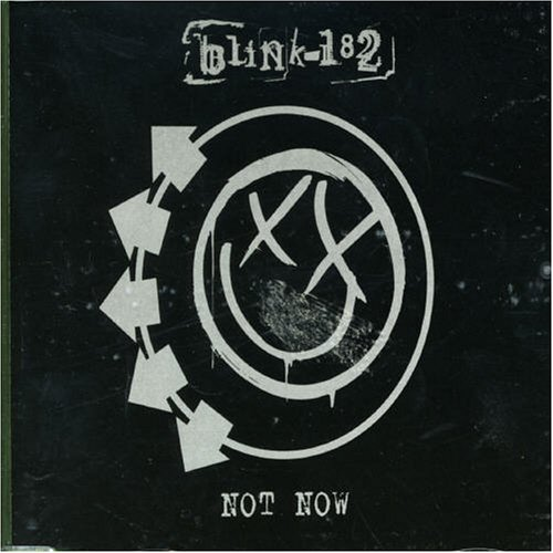 Blink-182 - Not Now - Zortam Music