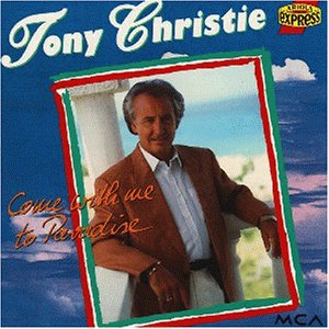 Tony Christie - Come with Me to Paradise - Zortam Music