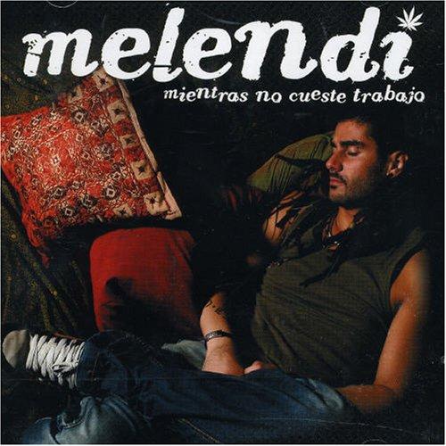 Melendi - Mientras no cueste trabajo - Zortam Music
