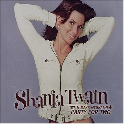 Shania Twain - Party for Two, Pt. 2 - Zortam Music