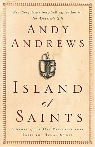 Island of Saints : A Story of the One Principle That Frees the Human Spirit
