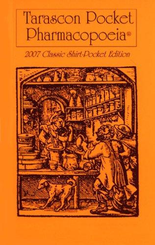 Tarascon Pocket Pharmacopoeia, 2007 Classic Shirt-Pocket Edition