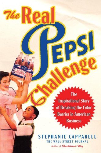 The Real Pepsi Challenge: The Inspirational Story of Breaking the Color Barrier in American Business