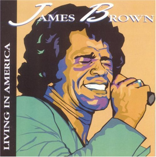James Brown - Living In America - Zortam Music