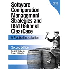 Software Configuration Management Strategies and IBM(R) Rational(R) ClearCase(R): A Practical Introduction (2nd Edition) (Visual Quickstart Guides)