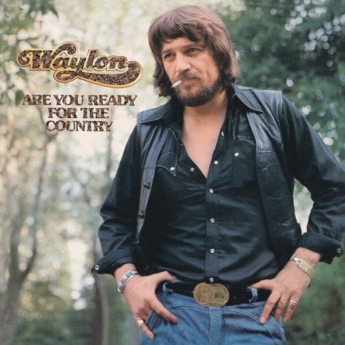 WAYLON JENNINGS - Are You Ready for the Country - Zortam Music