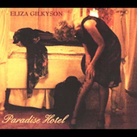 Eliza Gilkyson - Paradise Hotel - Zortam Music
