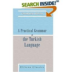 A Practical Grammar of the Turkish Language