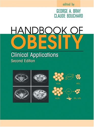 Handbook of Obesity: Clinical Applications, Second Edition