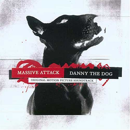 Massive Attack - Danny the Dog - Zortam Music
