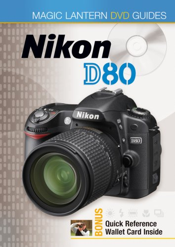 Magic Lantern DVD Guide for Nikon D80 Digital SLR Camera