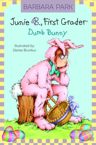 Junie B., First Grader: Dumb Bunny (A Stepping Stone Book(TM))