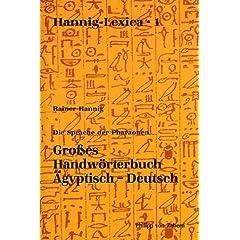 Die Sprache der Pharaonen. Großes Handwörterbuch Ägyptisch-Deutsch