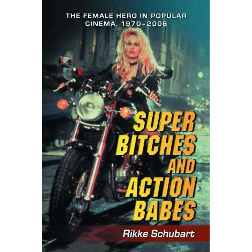 Rikke Schubert: Super Bitches and Action Babes