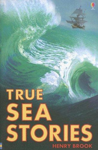 True Sea Stories (True Adventure Stories), HENRY BROOK