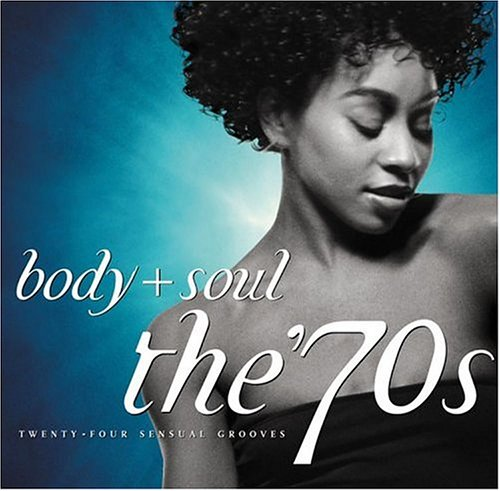 Various Artists - Body + Soul - the 70s (Disc 1) - Zortam Music