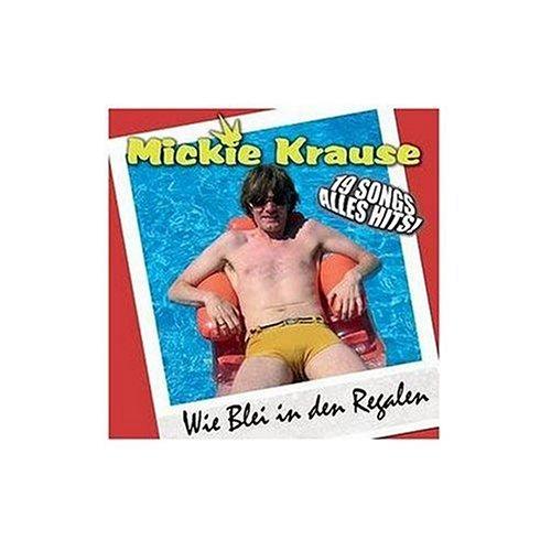 Mickie Krause - Wie Blei In Den Regalen - Zortam Music