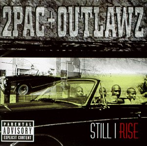 Outlawz/Tupac Shakur - Still I Rise - Zortam Music