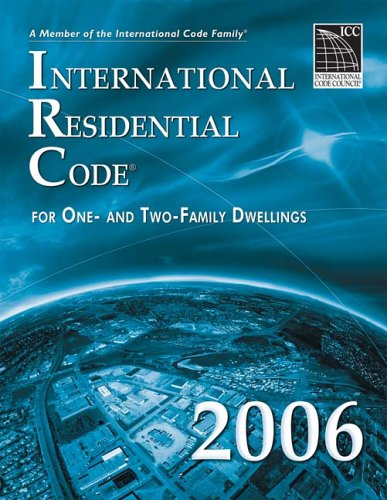 2006 International Residential Code - Softcover Version (International Residential Code)