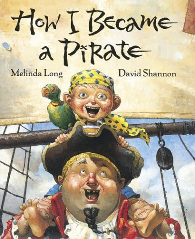 How I Became a Pirate (Irma S and James H Black Award for Excellence in Children
