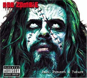 Rob Zombie - Greatest Hits Past Present And Future - Zortam Music