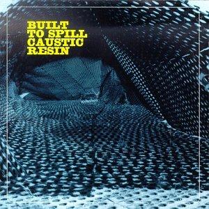 Built to Spill - Built To Spill & Caustic Resin - Zortam Music