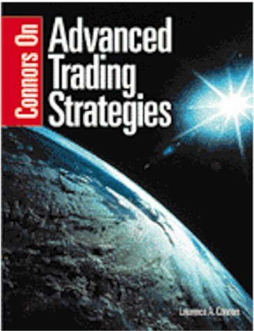 Connors On Advanced Trading Strategies