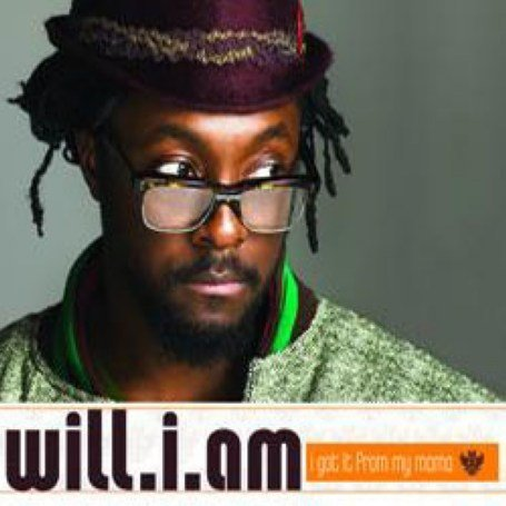 Will.I.Am - I Got It From My Mama - Zortam Music