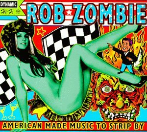 Rob Zombie - American Made Music To Strip.. - Zortam Music