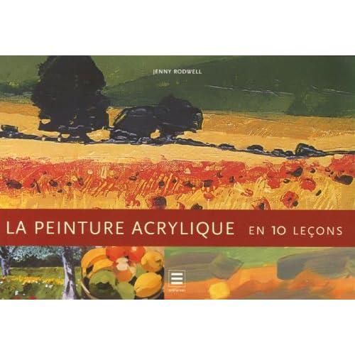 La peinture acrylique : En 10 leçons