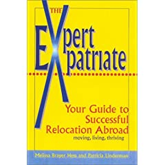 The Expert Expatriate: Your Guide to Successful Relocation Abroad