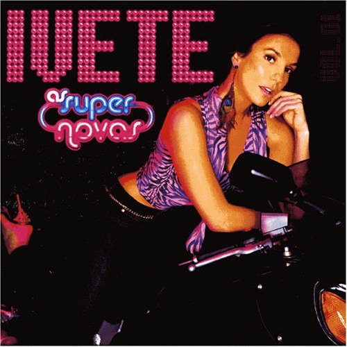 Ivete Sangalo - As Super Novas, Vol. 1 - Zortam Music