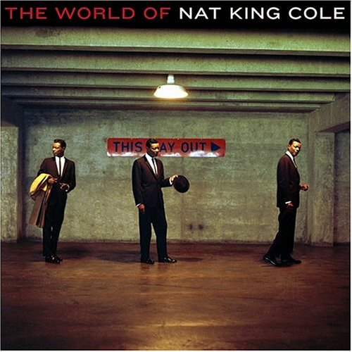 Nat King Cole - The World Of Nat King Cole (Best Of) - Zortam Music