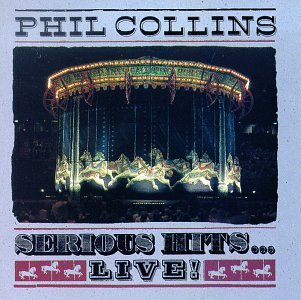 Phil Collins - Serious Hits-Live! - Zortam Music