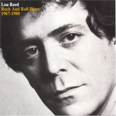 Lou Reed - Rock and Roll Diary: 1967-1980 - Zortam Music