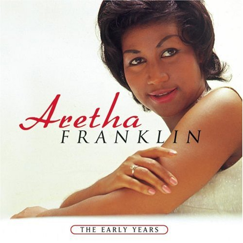 Aretha Franklin - Early Years - Zortam Music