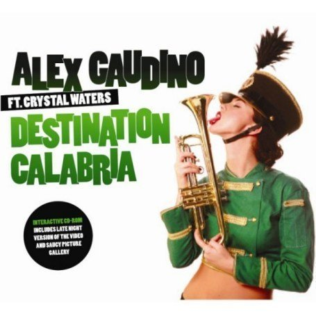 Alex Gaudino - Destination Calabria (Uk Radio Edit) Lyrics - Zortam Music