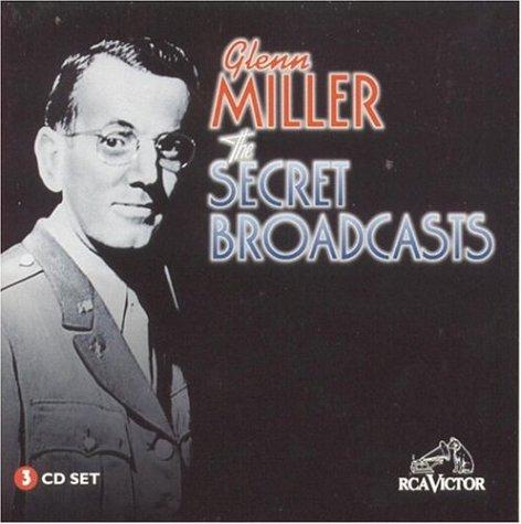 GLENN MILLER - Secret Broadcasts - Zortam Music