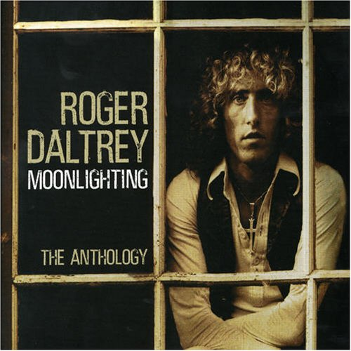 ROGER DALTREY - Moonlighting: The Anthology - Zortam Music