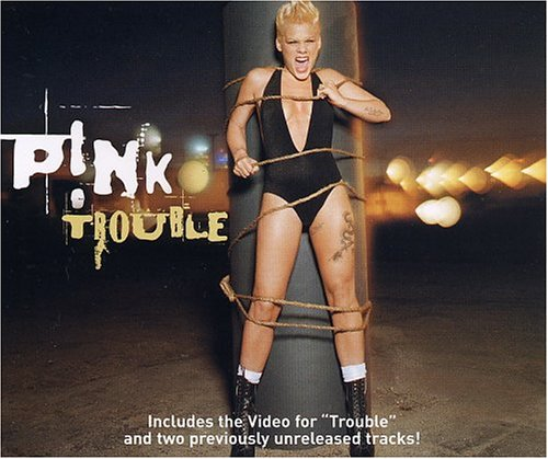 Pink - Trouble - Zortam Music
