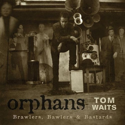 Tom Waits - Orphans - Brawlers, Bawlers & Bastards - Zortam Music