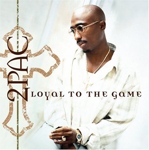 2pac - Loyal To The Game (Edited) - Zortam Music
